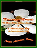 Mississippi Moments (1466356553) by Alexander, Robert