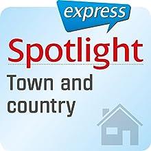 Spotlight express - Mein Alltag: Wortschatz-Training Englisch - Stadt und Land (       ungekürzt) von  div. Gesprochen von:  div.