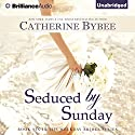 Seduced by Sunday: Weekday Brides, Book 6 (       UNABRIDGED) by Catherine Bybee Narrated by Tanya Eby