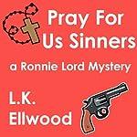 Pray For Us Sinners | L.K. Ellwood