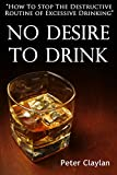 No Desire to Drink: How to Stop the Routine of Excessive Drinking