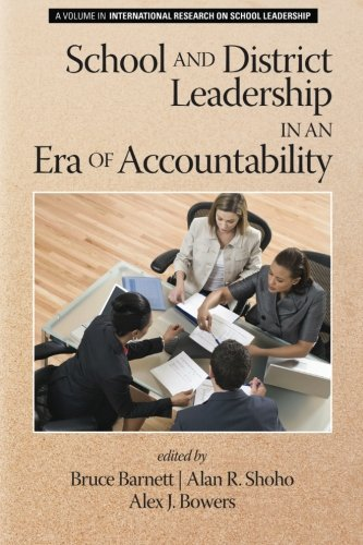 School and District Leadership in an Era of Accountability (International Research on School Leadership)