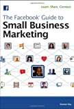 img - for The Facebook Guide to Small Business Marketing by Ray, Ramon (2013) Paperback book / textbook / text book