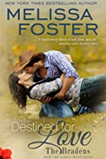 Destined for Love  (Love in Bloom: The Bradens, Book 2) Contemporary Romance (Love in Bloom:  The Bradens)