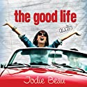 The Good Life Audiobook by Jodie Beau Narrated by Stephanie Bentley