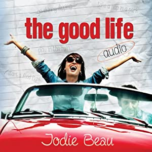 The Good Life | [Jodie Beau]