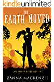 The Earth Moved: Romantic Comedy Cozy Mystery (Amber Reed CCIA Mystery Book 1)