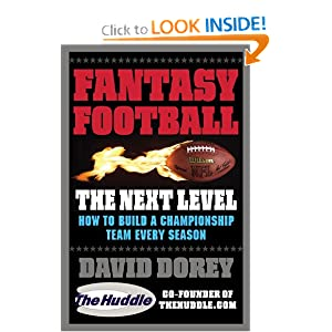 Fantasy Football The Next Level: How to Build a Championship Team Every Season David Dorey