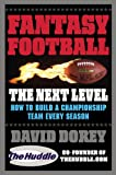 img - for Fantasy Football The Next Level: How to Build a Championship Team Every Season book / textbook / text book