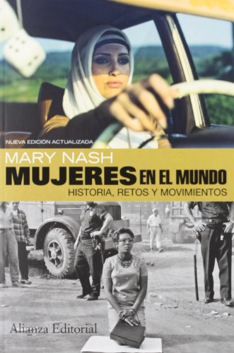 Mujeres en el mundo / Women in the World: Historia, Retos Y Movimientos. Segunda Edicion Ampliada (Spanish Edition)