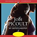 My Sister's Keeper (       UNABRIDGED) by Jodi Picoult Narrated by uncredited