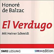 El Verdugo Hörbuch von Honoré de Balzac Gesprochen von: Heiner Schmidt