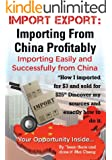 Import Export Importing From China Easily and Successfully (English Edition)