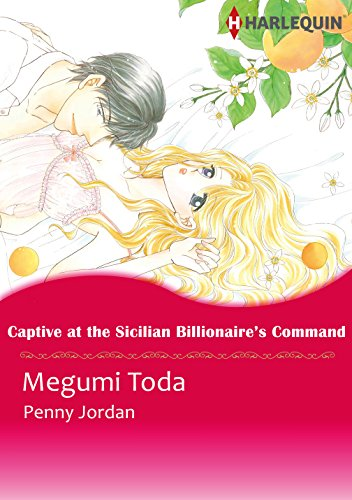 Penny Jordan - Captive at the Sicilian Billionaire's Command - Leopardi Brothers 1 (Harlequin comics)