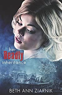 Her Deadly Inheritance: First A Runaway. Now Running For Her Life. by Beth Ann Ziarnik ebook deal