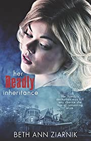 Her Deadly Inheritance: First a runaway. Now running for her life. (Christian Mystery & Suspense)