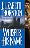 Whisper His Name (0553574272) by Thorton, Elizabeth
