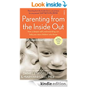 Parenting from the Inside Out (10th Anniversary edition): how a deeper self-understanding can help you raise children who thrive