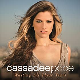 Cassadee Pope - Wasting All These Tears