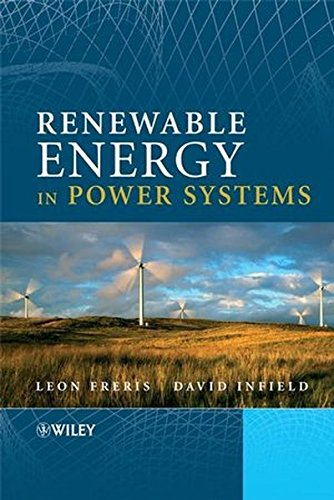Renewable Energy in Power Systems, by Leon Freris, David Infield