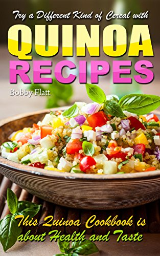 Try a Different Kind of Cereal with Quinoa Recipes: A Quinoa Cookbook That is about Health and Taste (Super Healthy Cookies compare prices)