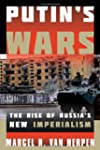 Putin's Wars: The Rise of Russia's Ne...
