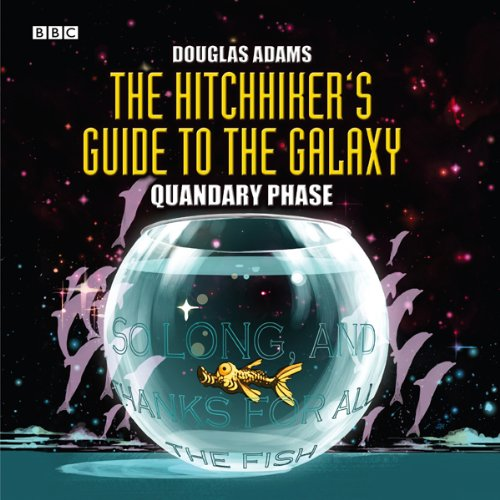 the hitchhiker 39 s guide to the galaxy the quandary phase dramatized audiobook douglas adams. Black Bedroom Furniture Sets. Home Design Ideas