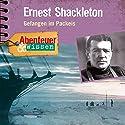 Ernest Shackleton: Gefangen im Packeis(Abenteuer & Wissen) Audiobook by Berit Hempel Narrated by Bodo Primus