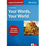 "Uni-Wissen, Your Words, Your World. Ein englischer Wortschatz f�r Studium und Berufvon ""Richard Humphrey"""
