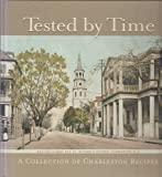 img - for Tested by Time: A Collection Of Charleston Recipes book / textbook / text book