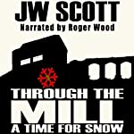 Through the Mill: A Time for Snow | JW Scott