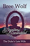 img - for Forgotten & Remembered: The Duke's Late Wife (Love's Second Chance Book 1) book / textbook / text book