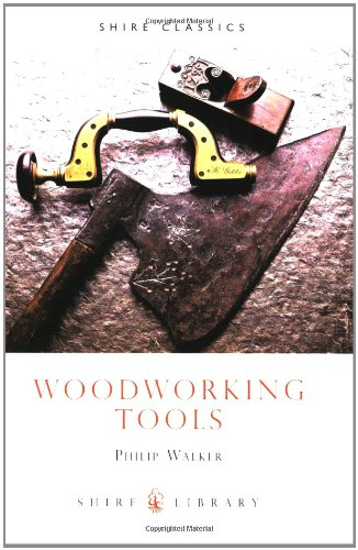 Woodworking Tools (Shire Library), Philip Walker