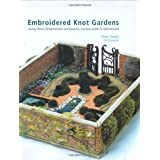 "Embroidered Knot Gardens: Using Three-Dimensional Stumpwork, Canvas Work & Ribbonworkvon ""Owen Davies"""