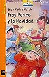 Fray Perico y la navidad / Fray Perico and Christmas (El Barco De Vapor: Serie Naranja / the Steamboat: Serie Orange) (Spanish Edition) (843489615X) by Munoz Martin, Juan