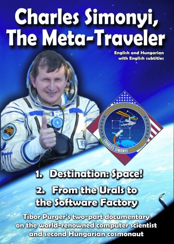 Charles Simonyi, the Meta-traveler: Documentary on the World's First Two-time Private Space Traveler