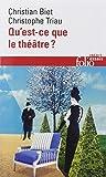 img - for Qu Est Ce Que Le Theatre (Folio Essais) (French Edition) book / textbook / text book
