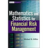 Mathematics and Statistics for Financial Risk Management ~ Michael B. Miller