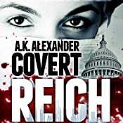 Covert Reich | [A. K. Alexander]