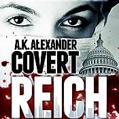 Covert Reich | [A. K. Alexander]