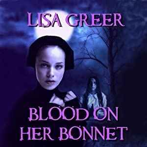 Blood on Her Bonnet | [Lisa Greer]