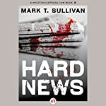 Hard News | Mark T. Sullivan
