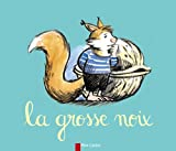 La Grosse Noix (French Edition) (2081601885) by Chapouton, Anne-Marie