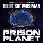 Prison Planet | Billie Sue Mosiman