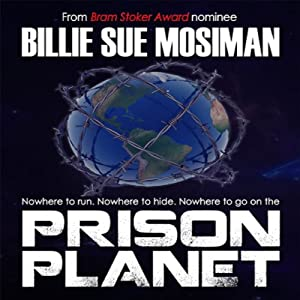 Prison Planet | [Billie Sue Mosiman]