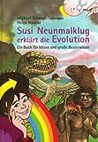 Susi Neunmalklug erklärt die Evolution: Ein Buch für kleine und große Besserwisser - Michael Schmidt-Salomon
