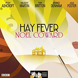 Hay Fever (Classic Radio Theatre) | [Noel Coward]