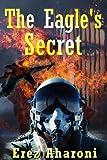 The Eagle's Secret: Military Thriller (International Mystery & Crime Book 1)
