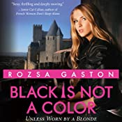 Black Is Not a Color: Unless Worn by a Blonde | [Rozsa Gaston]
