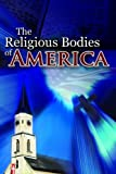 img - for The Religious Bodies of America (PB) book / textbook / text book